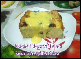 Resepi bread butter pudding dengan vanilla sauce